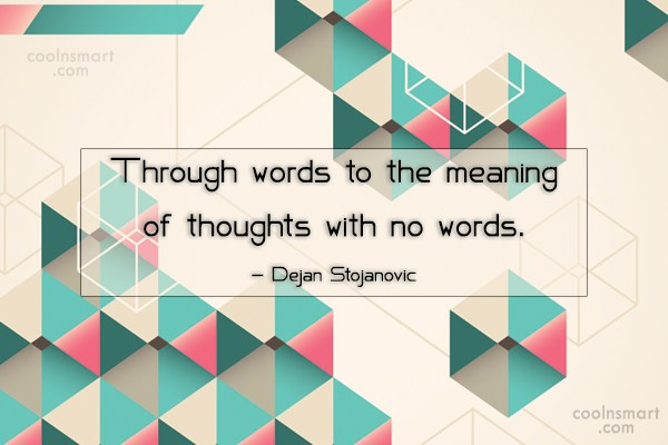 Quote: Through words to the meaning of thoughts...