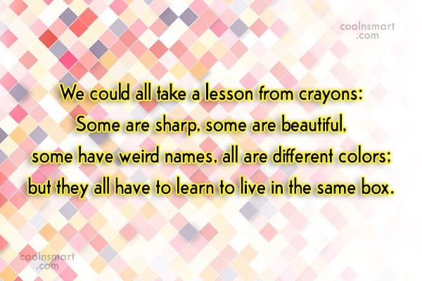 Racism Quote: We could all take a lesson from...