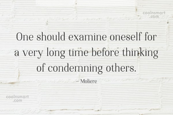 Hypocrisy Quote: One should examine oneself for a very...