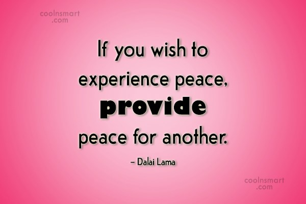 Peace Quote: If you wish to experience peace, provide...