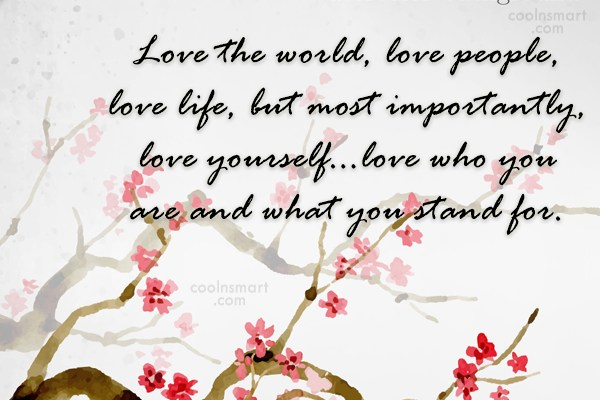 Quote: Love the world, love people, love life,...