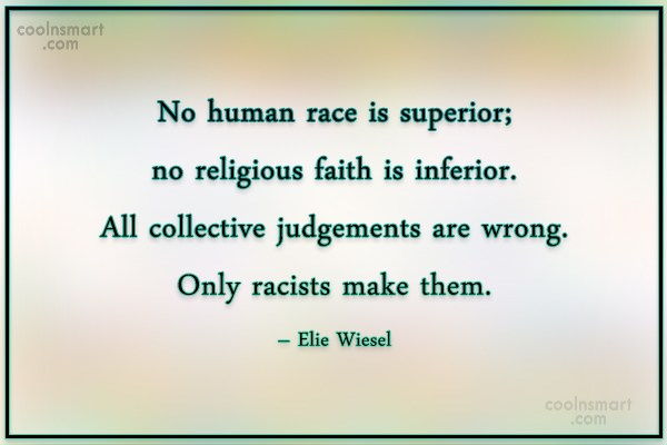 Racism Quote: No human race is superior; no religious...