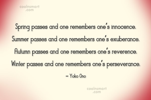 Winter Quote: Spring passes and one remembers one's innocence....