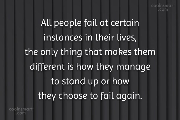 Quote: All people fail at certain instances in...