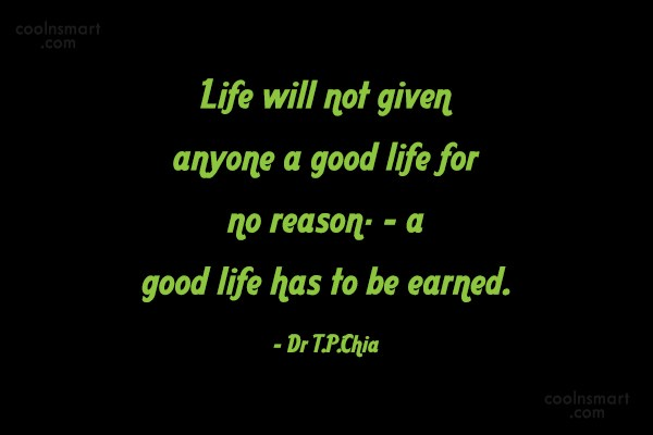 Quote: Life will not given anyone a good...