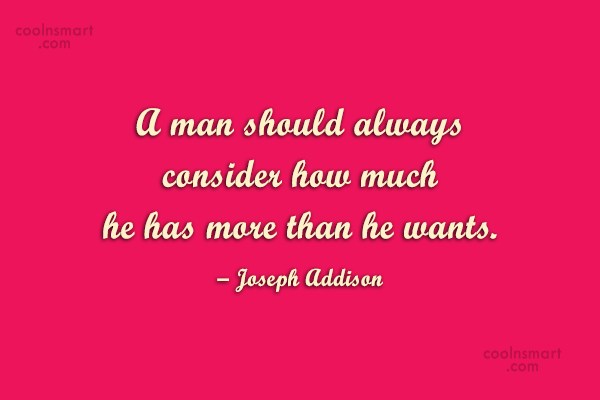 Quote: A man should always consider how much...