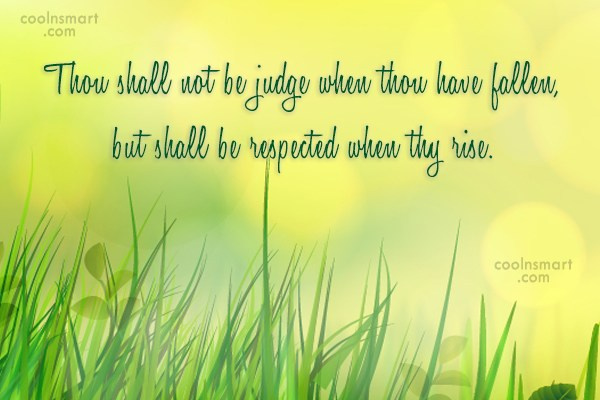 Quote: Thou shall not be judge when thou...
