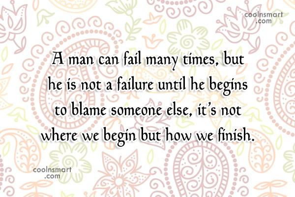 Quote: A man can fail many times, but...