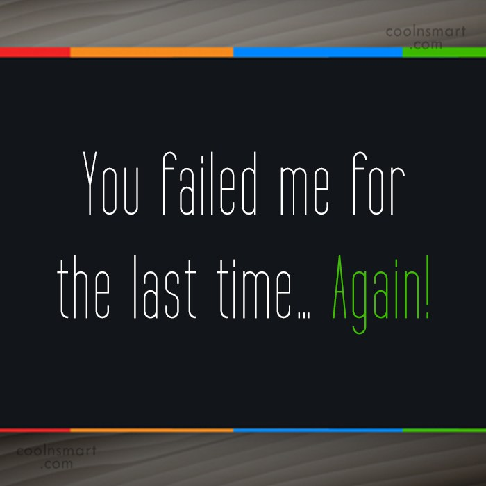 Quote: You failed me for the last time…...