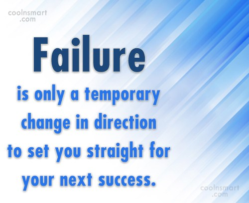 Quote: Failure is only a temporary change in...