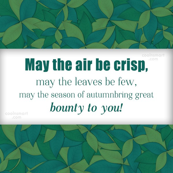 Autumn Quote: May the air be crisp, may the...