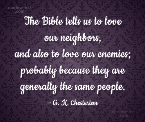 Christianity Quote: The Bible tells us to love our...