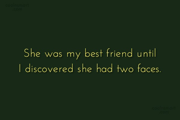 Wonderful Betrayal Quote: She Was My Best Friend Until I..