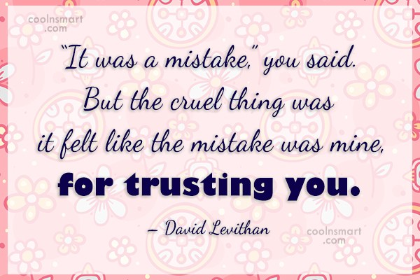 """Trust Quote: """"It was a mistake,"""" you said. But..."""