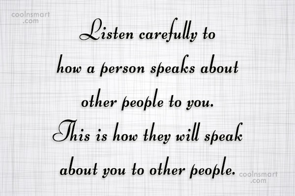 Listening Quote: Listen carefully to how a person speaks...