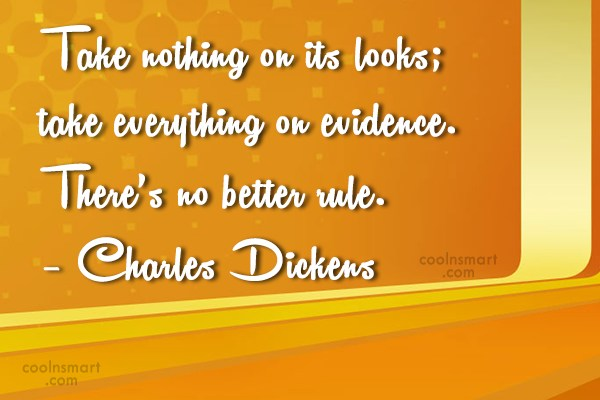 Quote: Take nothing on its looks; take everything...