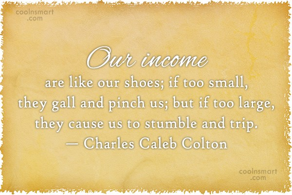 Quote: Our income are like our shoes; if...