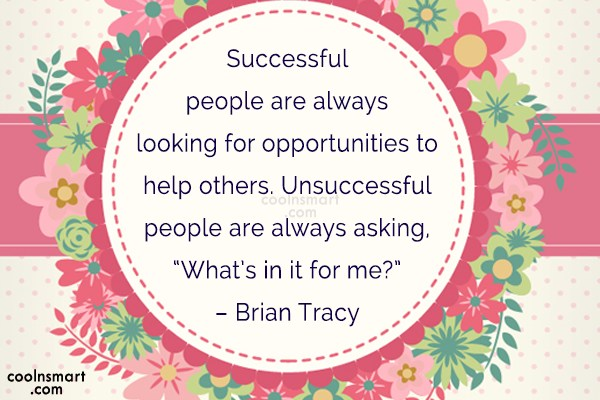 Quote: Successful people are always looking for opportunities...