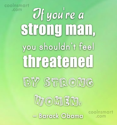 Quote: If you're a strong man, you shouldn't...