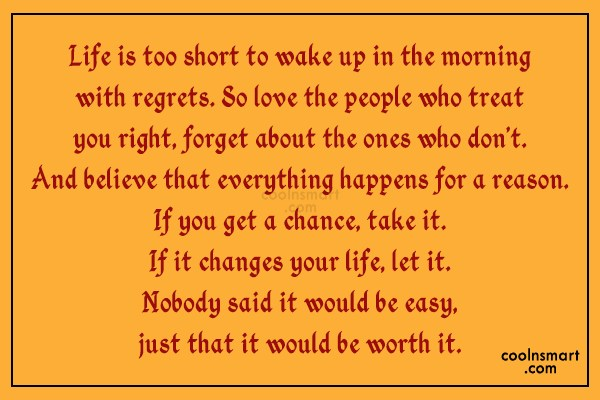 Life Quote: Life is too short to wake up...