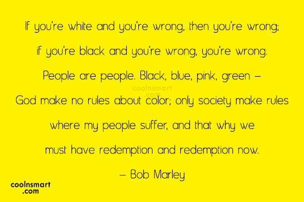 Society Quote: If you're white and you're wrong, then...