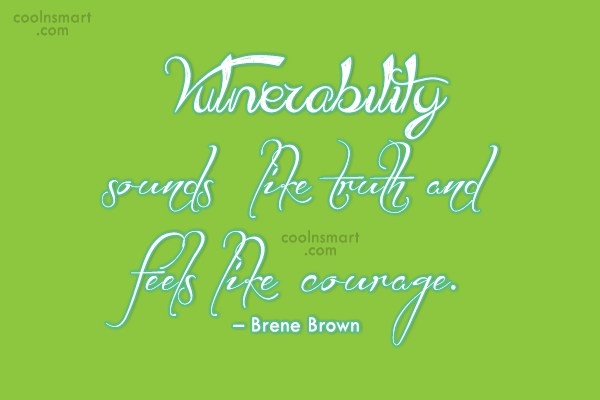 Images Quote: Vulnerability sounds like truth and feels like...