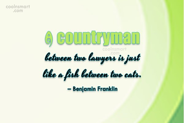 Quote: A countryman between two lawyers is just...