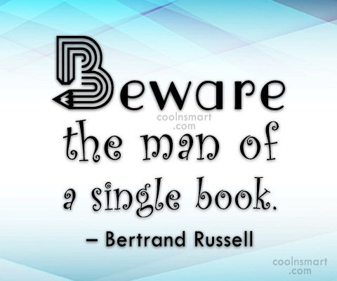 Quote: Beware the man of a single book....