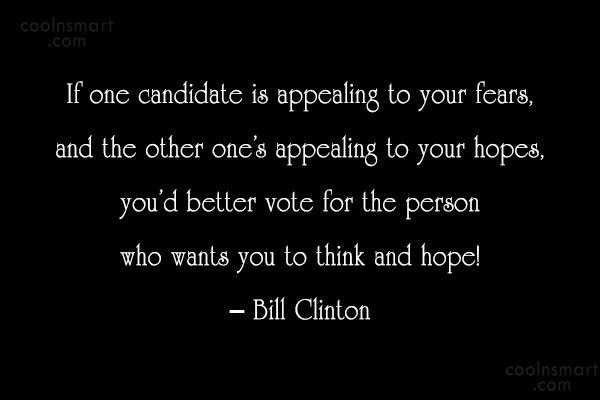 Politics Quote: If one candidate is appealing to your...