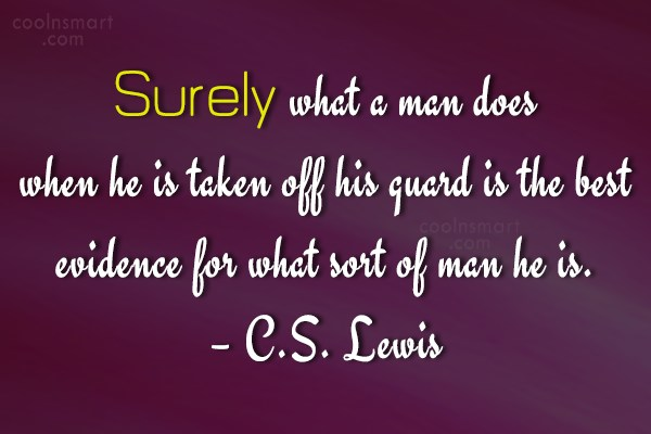 Quote: Surely what a man does when he...