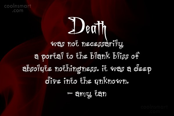Death Quote: Death was not necessarily a portal to...