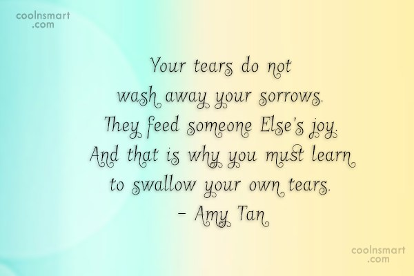 Strength Quote: Your tears do not wash away your...