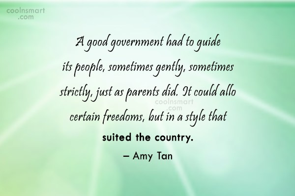 Government Quote: A good government had to guide its...