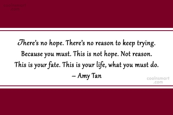 Life Quote: Thereu0027s No Hope.
