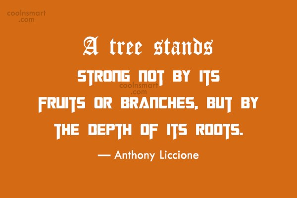 Wise Quote: A tree stands strong not by its...