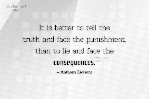 Lie Quote: It is better to tell the truth...