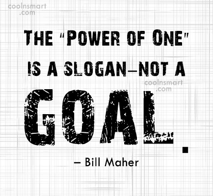 "Power Quote: The ""Power of One"" is a slogan–not..."