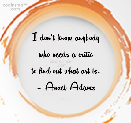 Art Quote: I don't know anybody who needs a...