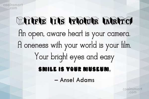 Quote: Life is your art. An open, aware...