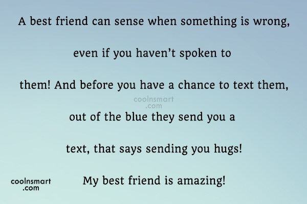 Best Friend Quote: A best friend can sense when something...