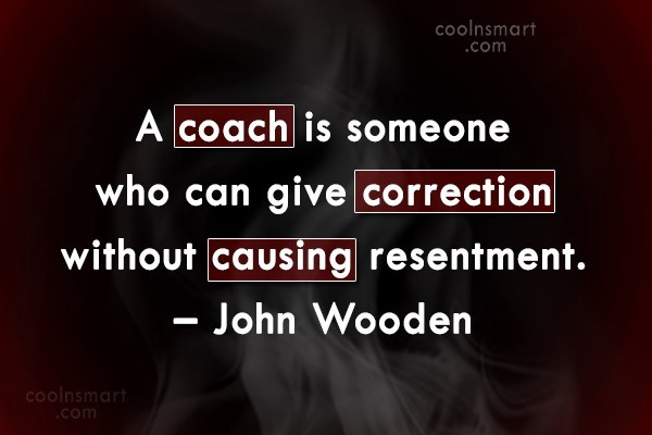 Quote: A coach is someone who can give...