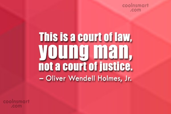 Quote: This is a court of law, young...