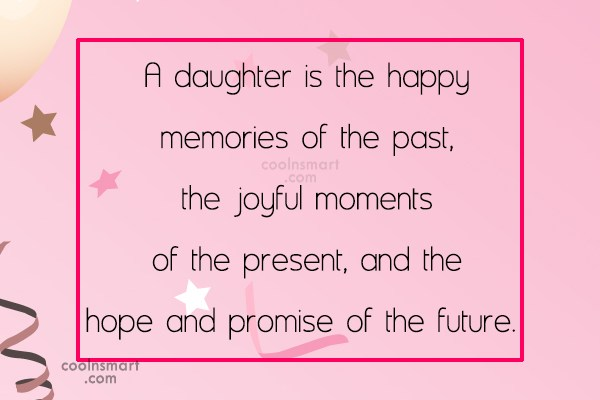 Daughter Quote: A daughter is the happy memories of...