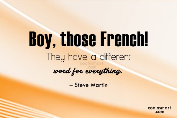 Quote: Boy, those French! They have a different...