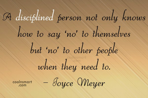 Quote: A disciplined person not only knows how...