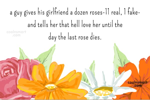 Love Quote: A guy gives his girlfriend a dozen...