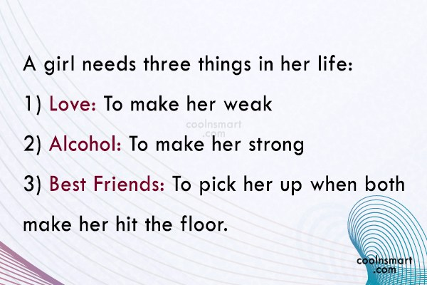 Best Friend Quote: A girl needs three things in her...