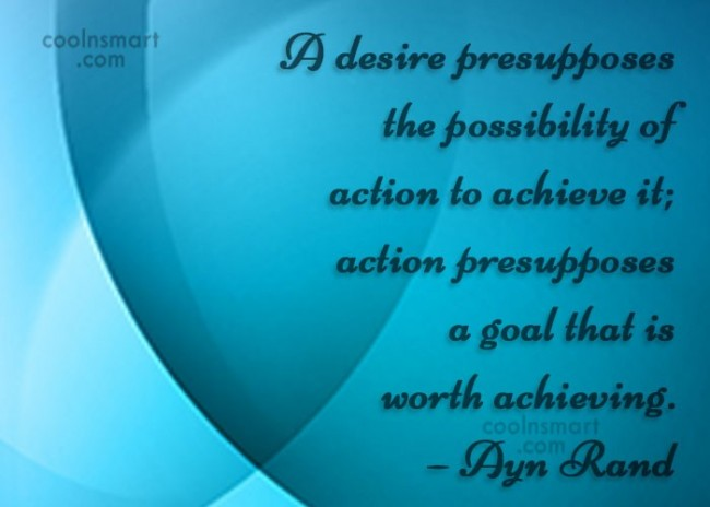 Quote: A desire presupposes the possibility of action...