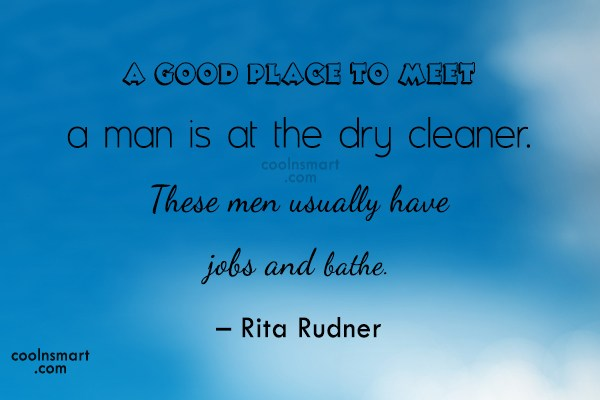 Funny Men Quotes Quote: A good place to meet a man...