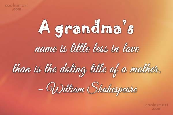 Grandmother Quote: A grandma's name is little less in...